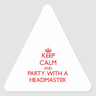 Keep Calm and Party With a Headmaster Triangle Stickers