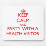 Keep Calm and Party With a Health Visitor Mousepad