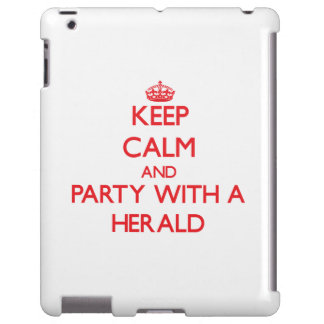 Keep Calm and Party With a Herald