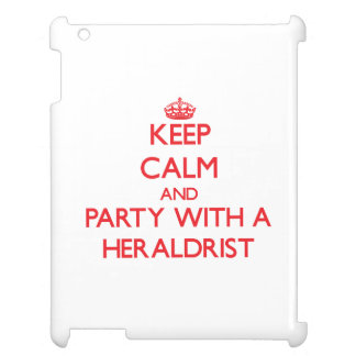 Keep Calm and Party With a Heraldrist iPad Cases