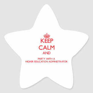 Keep Calm and Party With a Higher Education Admini Star Stickers