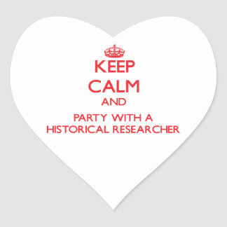 Keep Calm and Party With a Historical Researcher Sticker