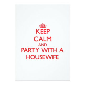 """Keep Calm and Party With a Housewife 5"""" X 7"""" Invitation Card"""