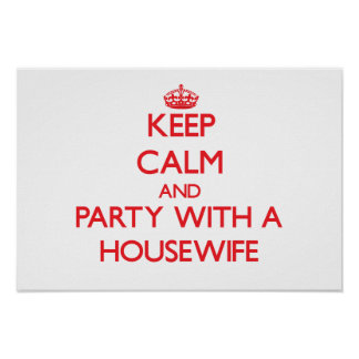 Keep Calm and Party With a Housewife Print