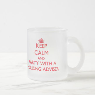 Keep Calm and Party With a Housing Adviser 10 Oz Frosted Glass Coffee Mug