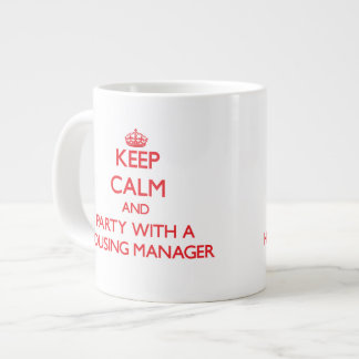 Keep Calm and Party With a Housing Manager Extra Large Mug