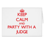Keep Calm and Party With a Judge Cards