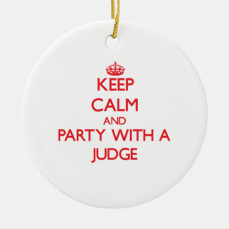 Keep Calm and Party With a Judge Double-Sided Ceramic Round Christmas Ornament