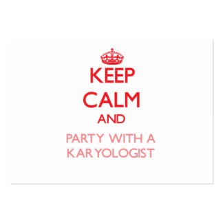 Keep Calm and Party With a Karyologist Business Card Templates