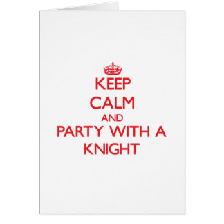 Keep Calm and Party With a Knight Greeting Card