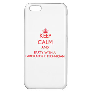 Keep Calm and Party With a Laboratory Technician Cover For iPhone 5C