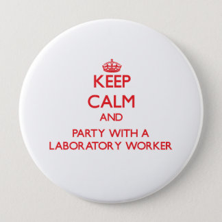Keep Calm and Party With a Laboratory Worker Button