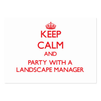 Keep Calm and Party With a Landscape Manager Large Business Cards (Pack Of 100)