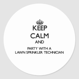 Keep Calm and Party With a Lawn Sprinkler Technici Sticker