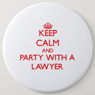 Keep Calm and Party With a Lawyer Pinback Button