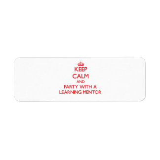 Keep Calm and Party With a Learning Mentor Return Address Labels
