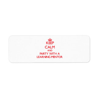 Keep Calm and Party With a Learning Mentor Custom Return Address Labels