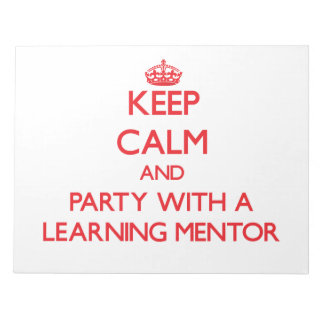 Keep Calm and Party With a Learning Mentor Memo Notepad