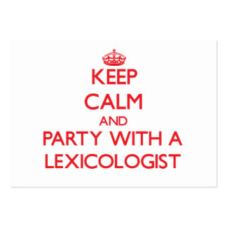 Keep Calm and Party With a Lexicologist Business Card Templates