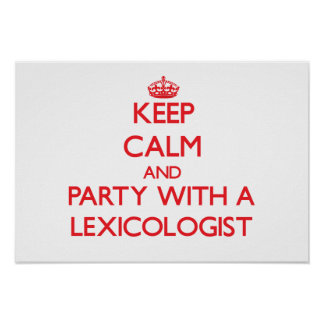 Keep Calm and Party With a Lexicologist Poster