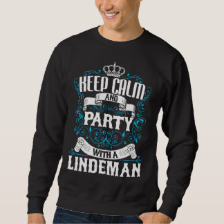 Keep Calm and Party With A LINDEMAN.Gift Birthday Sweatshirt