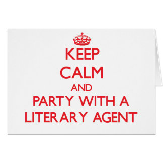 Keep Calm and Party With a Literary Agent Greeting Cards