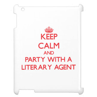 Keep Calm and Party With a Literary Agent Case For The iPad 2 3 4