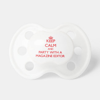 Keep Calm and Party With a Magazine Editor Baby Pacifier