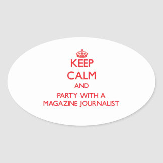 Keep Calm and Party With a Magazine Journalist Stickers