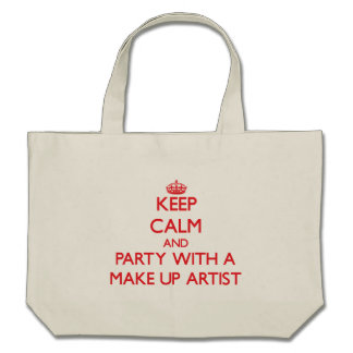 Keep Calm and Party With a Make Up Artist Tote Bags