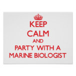 Keep Calm and Party With a Marine Biologist Poster