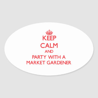 Keep Calm and Party With a Market Gardener Oval Stickers