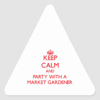 Keep Calm and Party With a Market Gardener Triangle Sticker