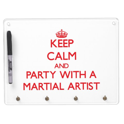Keep Calm and Party With a Martial Artist Dry-Erase Boards