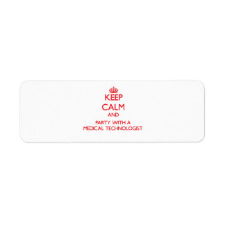 Keep Calm and Party With a Medical Technologist Return Address Label
