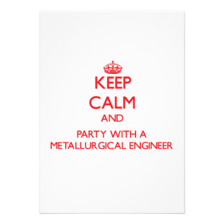 Keep Calm and Party With a Metallurgical Engineer Personalized Invitations