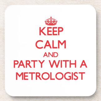 Keep Calm and Party With a Metrologist Beverage Coaster