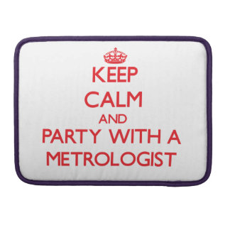 Keep Calm and Party With a Metrologist MacBook Pro Sleeves