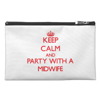 Keep Calm and Party With a Midwife Travel Accessories Bag