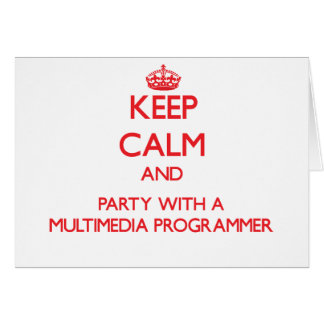 Keep Calm and Party With a Multimedia Programmer Greeting Card