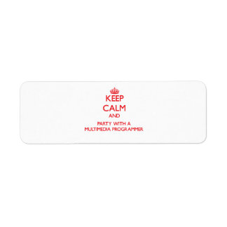 Keep Calm and Party With a Multimedia Programmer Custom Return Address Label