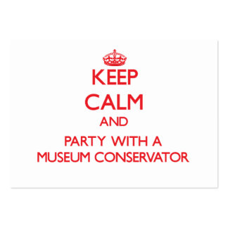 Keep Calm and Party With a Museum Conservator Large Business Cards (Pack Of 100)