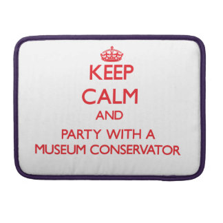 Keep Calm and Party With a Museum Conservator MacBook Pro Sleeve
