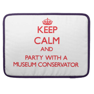 Keep Calm and Party With a Museum Conservator Sleeves For MacBooks