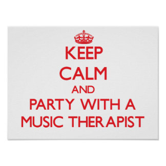 Keep Calm and Party With a Music Therapist Poster