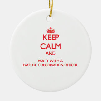 Keep Calm and Party With a Nature Conservation Off Christmas Ornament