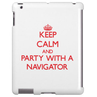 Keep Calm and Party With a Navigator