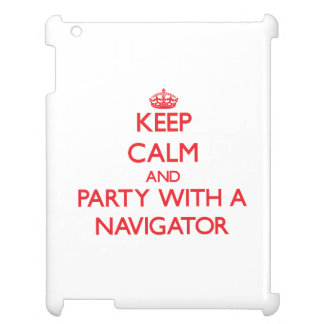 Keep Calm and Party With a Navigator Case For The iPad 2 3 4