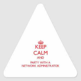 Keep Calm and Party With a Network Administrator Triangle Stickers
