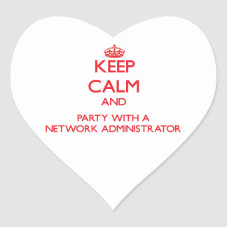 Keep Calm and Party With a Network Administrator Heart Sticker